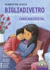 Bigliadivetro – Canicadecristal, Gianpietro Scalia