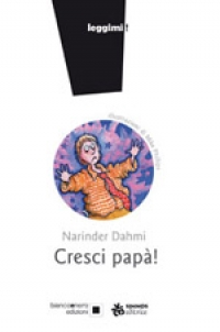 CRESCI PAPÀ!, Narinder Dahmi