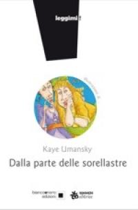 Dalla parte delle sorellastre, Kaye Umansky