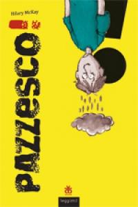 PAZZESCO!, Hilary McKay
