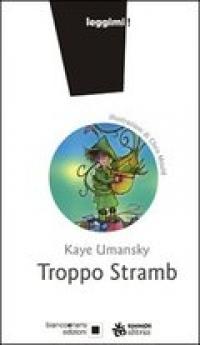 Troppo stramb, Kaye Umansky - Chris Mould