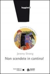 Non scendete in cantina!, Jeremy Strong