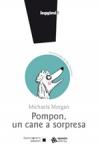 Pompon. Un cane a sorpresa, Michaela Morgan