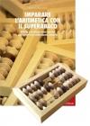 Imparare l'aritmetica con il SuperAbaco (LIBRO + STRUMENTO)