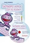 Scrivere veloci con la tastiera (LIBRO+CDROM)